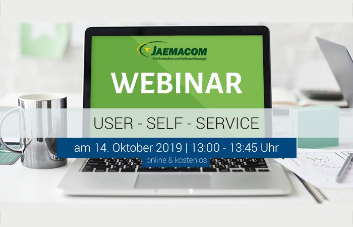 "Webinar: Vorkonfigurierter User-Self-Service, ITIL®-basierte Prozesse ""out of the box"""